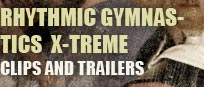 RHYTHMIC GYMNASTICS X-TREME - CLIPS AND TRAILERS