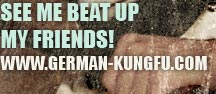 SEE MEE BEAT UP MY FRIENDS! WWW.GEMAN-KUNGFU.COM